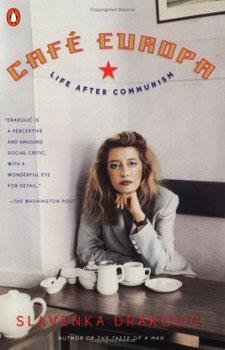 Slavenka Drakulic: Cafe Europa (Courtesy: slavenkadrakulic.com)