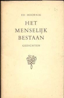 Ed Hoornik, Het Menselijk Bestaan (Courtesy: www.wanttussendroomendaad.nl)