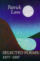 Patrick Lane: Selected Poems 1977-1997