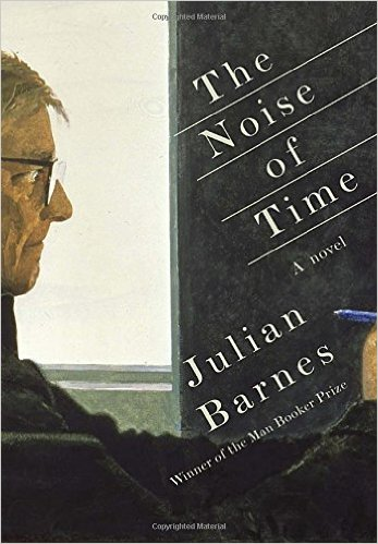 Julian Barnes : The Noise of Time