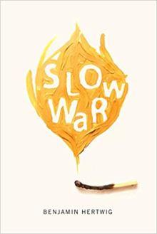 Benjamin Hertwig : Slow War (McGill-Queen's University Press, 2017)