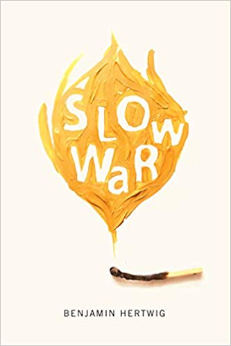 Benjamin Hertwig : Slow War (McGill-Queen's University Press, 2017)